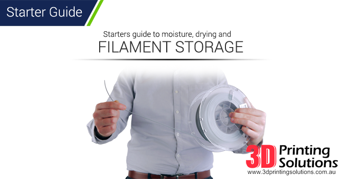 Starters guide to moisture, drying and filament storage